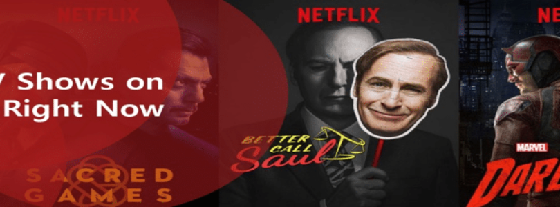 Best TV Shows on Netflix Right Now